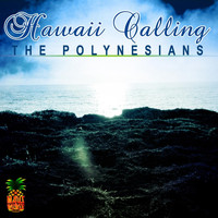 The Polynesians - Hawaii Calling