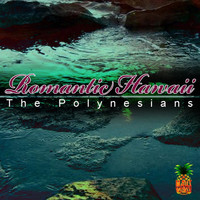 The Polynesians - Romantic Hawaii