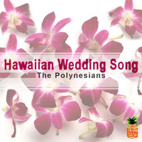 The Polynesians - Hawaiian Wedding Song