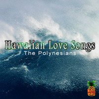 The Polynesians - Hawaiian Love Songs