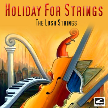 The Lush Strings - Holiday For Strings