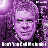 Joe Jackson - Don't You Call Me Junior