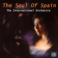 The International Orchestra - The Soul Of Spain