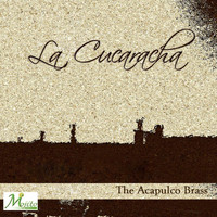 The Acapulco Brass - La Cucaracha
