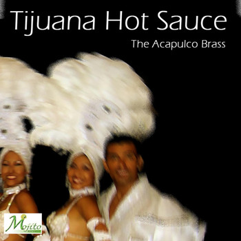 The Acapulco Brass - Tijuana Hot Sauce