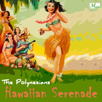The Polynesians - Hawaiian Serenade