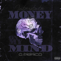 Interstate - Money on My Mind (feat. G. Perico) (Explicit)