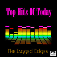 The Jagged Edges - Top Hits Of Today