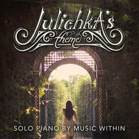 Music Within - Julichka's Theme (Solo Piano)