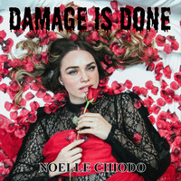 Noelle Chiodo - Damage Is Done