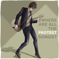 Ryan Stotland - Where Are All the Protest Songs