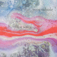Wormhole - Last Waltz