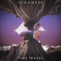 Gigamesh - Time Travel (Explicit)