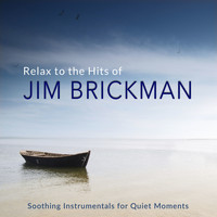 Jim Brickman - Relax to the Hits of Jim Brickman (Soothing Instrumentals for Quiet Moments)