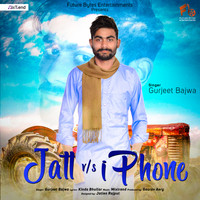 Gurjeet Bajwa - Jatt vs iPhone