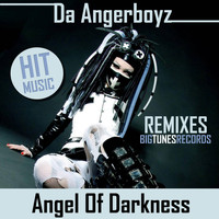 Da Angerboyz - Angel Of Darkness ( Remixes )