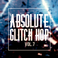 Various Artists - Absolute Glitch Hop, Vol. 7
