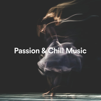 Various Artists - Passion & Chill Music