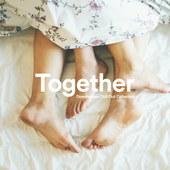 Various Artists - Together - Downtempo Chill Out Collection