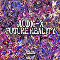 Audio-X - Future Reality