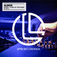 Albon - When I Turn Up the Bass