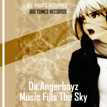 Da Angerboyz - Music Fills The Sky