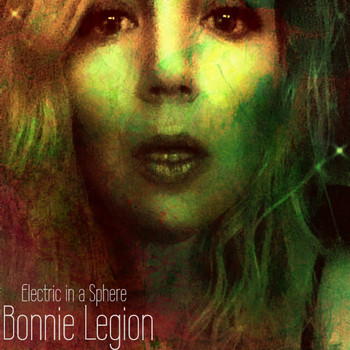 Bonnie Legion - Electric in a Sphere