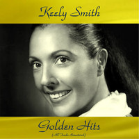 Keely Smith - Keely Smith Golden Hits (All Tracks Remastered)