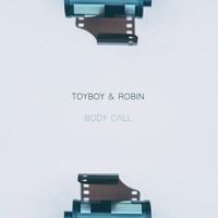 Toyboy & Robin - Body Call