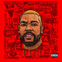 Gorilla Zoe - I AM ATLANTA  4EVER (Explicit)