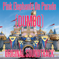 Disney Chorus - Pink Elephants On Parade (Dumbo)