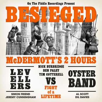 McDermott's 2 Hours vs Levellers vs Oysterband - Besieged