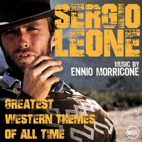 Ennio Morricone - Sergio Leone - Greatest Western Themes of all Time