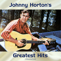 Johnny Horton - Johnny Horton's Greatest Hits (Remastered 2018)