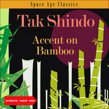 Tak Shindo - Accent on Bamboo (Album of 1960)