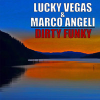 Lucky Vegas, Marco Angeli - Dirty Funky