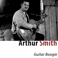 Arthur Smith - Guitar Boogie (Remastered)