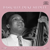 Oscar Pettiford - Basically Duke Medley: Jack The Bear / Tamalpais / Swing Until The Girls Come Home / Mood Indigo / Chuckles / Time On My Hands