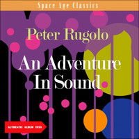 Pete Rugolo & His Orchestra - An Adventure in Sound: Reeds in Hi-Fi (Album of 1958)
