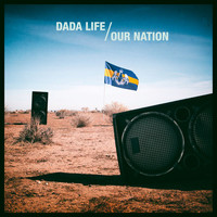 Dada Life - Our Nation (Remixes [Explicit])