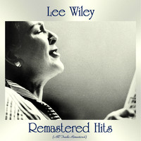 Lee Wiley - Remastered Hits (All Tracks Remastered)