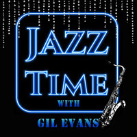 Gil Evans - Jazz Time with Gil Evans