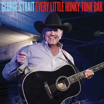 George Strait - Every Little Honky Tonk Bar