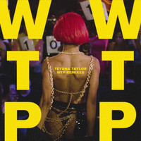 Teyana Taylor - WTP (Remixes [Explicit])