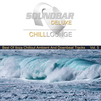 Various Artists - Soundbar Deluxe Chill Lounge, Vol. 5 (Best of Ibiza Chillout Ambient and Downbeat Tracks)