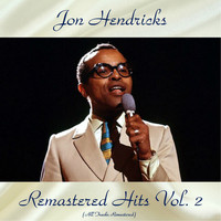 Jon Hendricks - Remastered Hits Vol, 2 (All Tracks Remastered)
