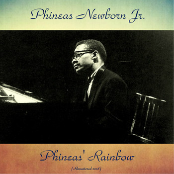 Phineas Newborn Jr. - Phineas' Rainbow (Remastered 2018)