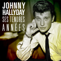 Johnny Hallyday - Ses Tendres Anées