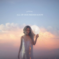 Linying - All of Our Friends Know (Explicit)