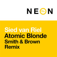 Sied Van Riel - Atomic Blonde (Smith & Brown Remix)